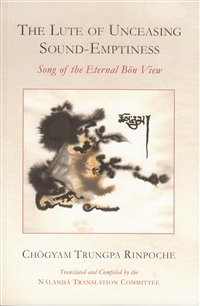 The Lute of Unceasing Sound-Emptiness by Chogyam Trungpa Rinpoche