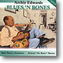 "Blues 'N Bones: Archie Edwards with Richard ""Mr. Bones"" Thomas"
