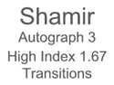 Shamir Autograph 3 High Index 1.67 Transitions