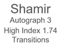 Shamir Autograph 3 High Index 1.74 Transitions