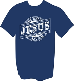 Jesus the Only Savior Accept No Imitations Christian T-Shirt in Navy Blue