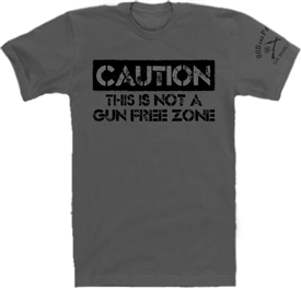 Caution Not A Gun Free Zone Patriotic T-Shirt Dark Gray