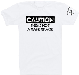 Caution Not A Safe Space Patriotic T-Shirt White