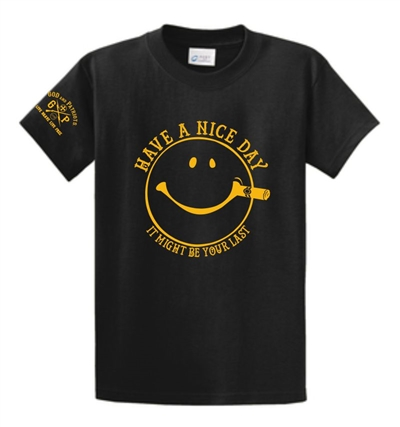 Have A Nice Day It Might Be Your Last T-Shirt Black
