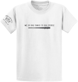 Bad Things To Bad People Patriotic T-Shirt White