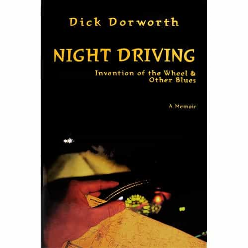 Night Driving: Invention of the Wheel & Other Blues Signed by Dick Dorworth