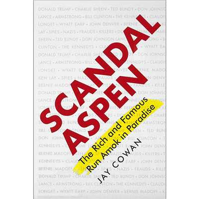 Scandal Aspen book by signed Jay Cowan. 140 pages of great stories.