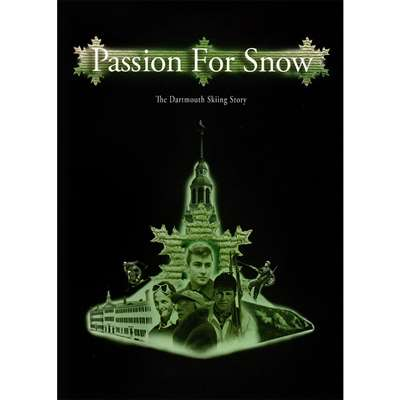 DVD: Passion For Snow, The Dartmouth Skiing Story Rick Moulton