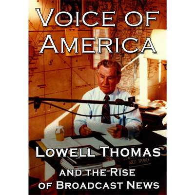 DVD: Voice of America: Lowell Thomas and the Rise of Broadcast News