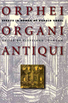 Orphei Organi Antiqui: Essays in Honor of Harald Vogel, ed. Cleveland Johnson
