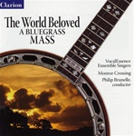 The World Beloved - A Bluebrass Mass by Carol Barnett  - VocalEssence - Philip Brunelle - Monroe Crossing