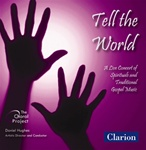 Tell the World - The Choral Project