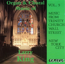 Organ and Choral Music of Larry King - Digital Download