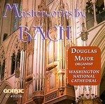 Masterworks by Bach - Douglas Major - Washington National Cathedral