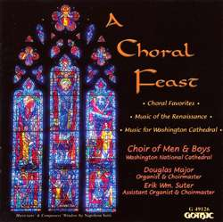 A Choral Feast - National Cathedral Choirs - Douglas Major