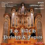 Bach - Preludes and Fugues - Joan Lippincott