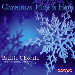 Christmas Time is Here - Pacific Chorale - John Alexander