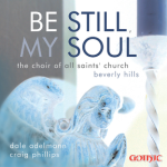 Be Still My Soul - All Saints Beverly Hills - Dale Adelmann