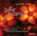An Hour to Dance - Choral Music by Gwyneth Walker