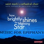 How Bright appears the Morning Star - St. Mark's Cathedral - J. Melvin Butler