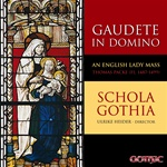 Gaudete in Domino - Englsih Lady Mass - Thomas Packe - Schola Gothia