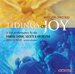 Tidings of Joy: Music for Christmas/Fairfax Choral Society and Orchestra/Douglas Mears, artistic director