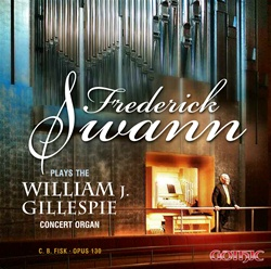Frederick Swann Plays the Gillespie Concert Organ
