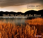 Shall We Gather at the River/Choral Arts, Bode