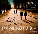 Life Stories: The Choral Music of Eric Barnum/Choral Arts, Bode