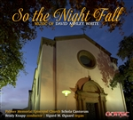 So The Night Fall / David Ashley White / Choirs of Palmer Memorial Church, Brady Knapp (director)