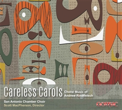 Careless Carols/Choral Music of Andrew Rindfleisch
