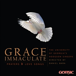 Grace Immaculate - Prayers and Love Songs /UGA Hodgson Singers, Bara