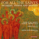 For All the Saints - Choir of All Saints Beverly Hills / Phillips