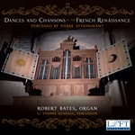 Dances and Chansons of the French Renaissance / Bates - Digital Album