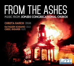 From the Ashes: Music from Somers Congregational Church / Rakich, Schiano, Shearer