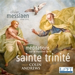 Messiaen: Meditations sur le mystere de la Sainte Trinite / Andrews