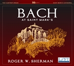 Bach at Saint Mark's  / Roger Sherman