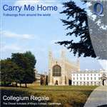 Carry Me Home - Choral Scholars King's College, Cambridge