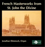 French Masterworks at St. John Divine - Jonathan Dimmock