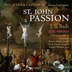 Bach: St John Passion - 1725 version - Yale Schola Cantorum - Carrington