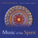 Music of Spirit - Seattle Pro Musica - Karen Thomas