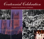 A Centennial Celebration/Washington National Cathedral