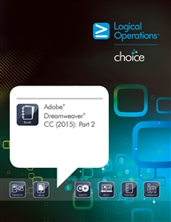 LogicalCHOICE Adobe Dreamweaver CC (2015): Part 2 Student Print /Electronic Training Bundle