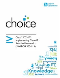 Cisco CCNP: Implementing Cisco IP Switched Networks (SWITCH 300-115) Student Electronic Courseware