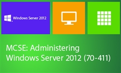 MCSE: Administering Windows Server 2012 (70-411)