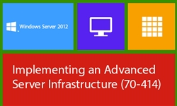 MCSE: Implementing an Advanced Server Infrastructure (70-414)