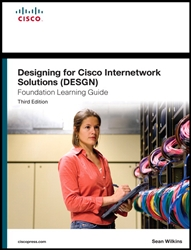 Designing for Cisco Internetwork Solutions (DESGN) Foundation Learning Guide: (CCDA DESGN 640-864), 3/e