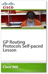 Cisco 360 Learning Program for CCIE Routing and Switching: GP Routing Protocols Self-paced Lesson