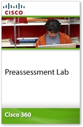 Cisco 360 Learning Program for CCIE Routing and Switching: Preassessment Lab