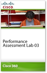 Cisco 360 Learning Program for CCIE Routing and Switching: Performance Assessment Lab 03